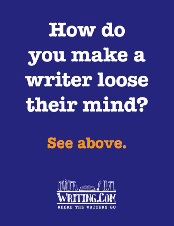 How-do-you-make-a-writer-lose-mind