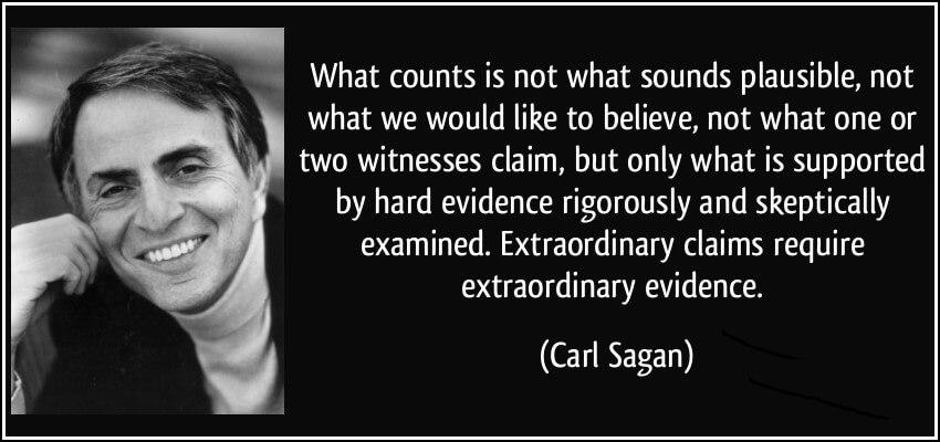 Extraordinary claims require extraordinary evidence...