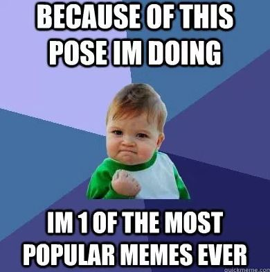 One of the most popular memes ever: Success Baby