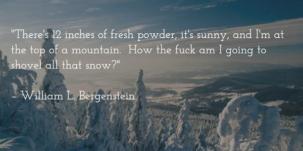william l bergenstein - fresh powder on mountain quote