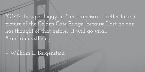 william l bergenstein - golden gate bridge quote
