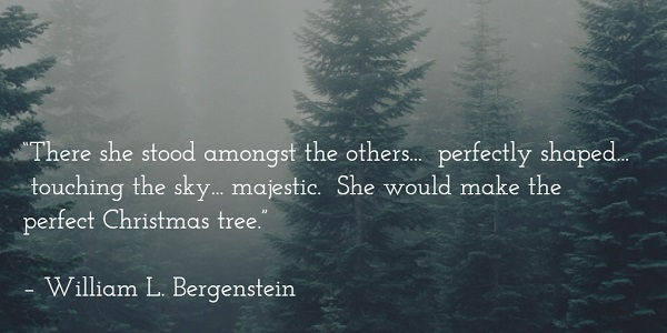 william l bergenstein - perfect christmas tree quote