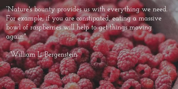william l bergenstein - raspberries constipation quote