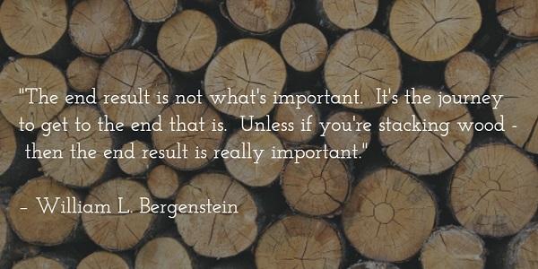 william l bergenstein - stacking wood quote