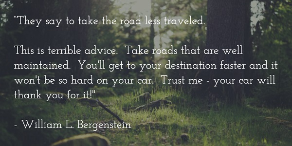 william l bergenstein - take the road less traveled quote